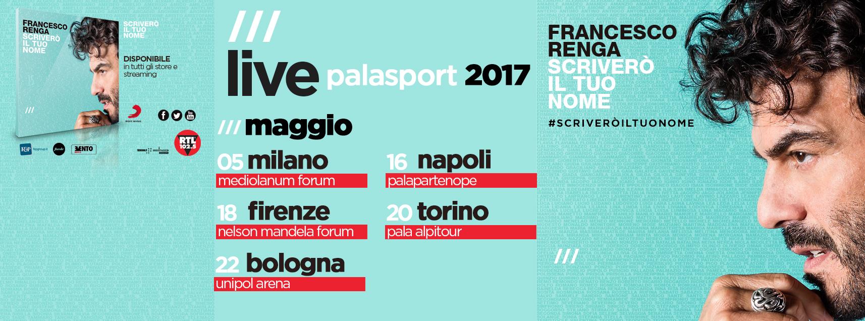 francesco renga palasport 2017