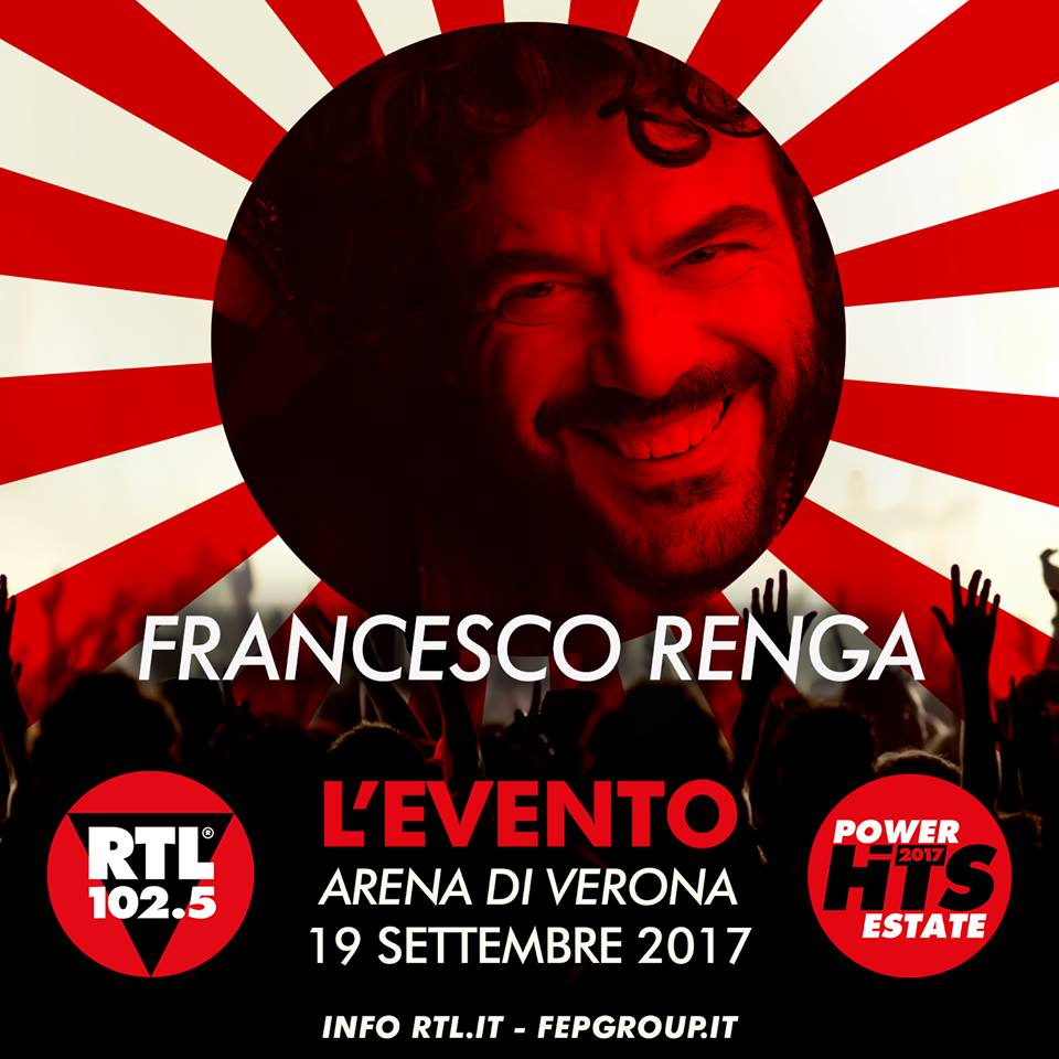 francesco renga RTL 102.5 power hits estate arena verona